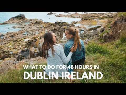 48 HOURS in and around DUBLIN, IRELAND