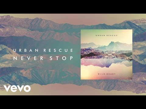 Urban Rescue - Never Stop (Lyric Video)