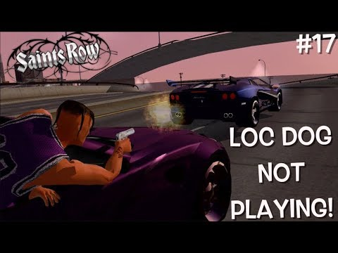 """LOC DOG PUTTING IN WORK WITH O.G. ( FUNNY """"SAINTS ROW"""" GAMEPLAY #17"""