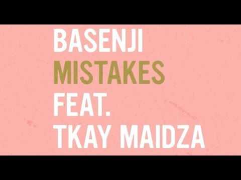 Basenji — Mistakes feat. Tkay Maidza