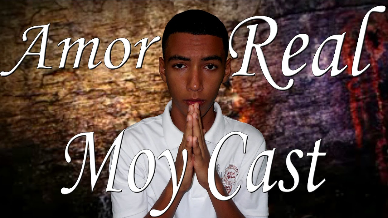 Amor Real - Moy Cast - YouTube