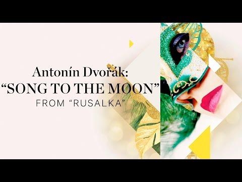 DVORÁK - Rusalka - Song To The Moon