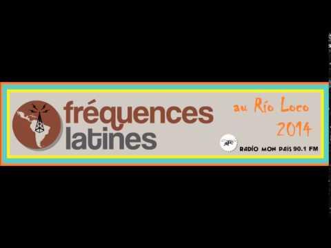 Frequences Latines - Che Sudaka - Rio Loco 2014