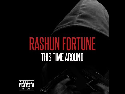 Rashun Fortune - This Time Around (Official Video)