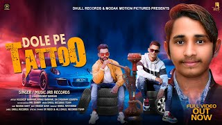 Dole Pe Tattoo | (Full Video) | Kuldeep Ranwar | Rinku | DK | New Haryanvi Songs Haryanavi 2020