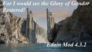Edain Mod 4.3.2: The Glory of Gondor Restored