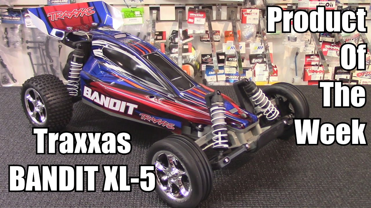 Traxxas Bandit XL 5 Product The Week