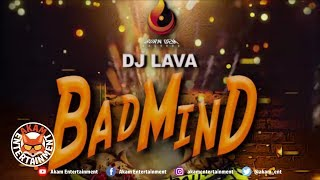 Dj Lava - Badmind [Top Notch Riddim] February 2019
