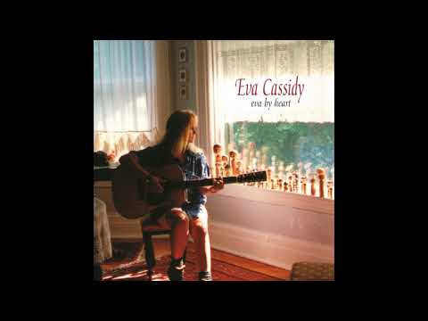 Eva Cassidy - Say Goodbye