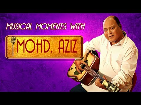 Musical Moments With Mohd Aziz - Exclusive Interview | Bollywood Singer - Mohammad Aziz