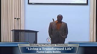 "19- July- 20, ""Living A Transformed Life"" Pastor Boldin"