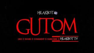 Tagalog Horror Story - GUTOM (Fiction Horror Story)    HILAKBOT TV