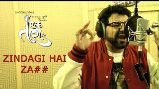 Zindagi hai Za## | EK TARA Promotional Song  | by Avadhoot Gupte
