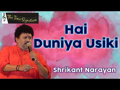 Hai Duniya Usiki Jamana Usika...by Shrikant Narayan