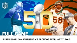 Super Bowl 50 - Panthers vs. Broncos | NFL Full Game Video