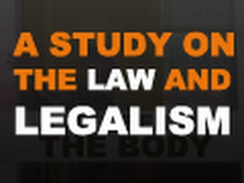 A Study on the Law and Legalism - Tim Conway