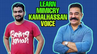 Kamalhassan voice -Learn Mimicry in Easy ways with Mimicry Mani