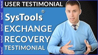 Testimonial : SysTools Exchange Mailbox Recovery Utility | Great User Experience