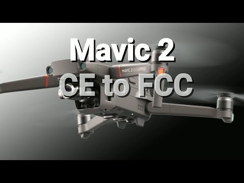 MAVIC 2 CE to FCC (Android) | DJI Mavic Drone Forum