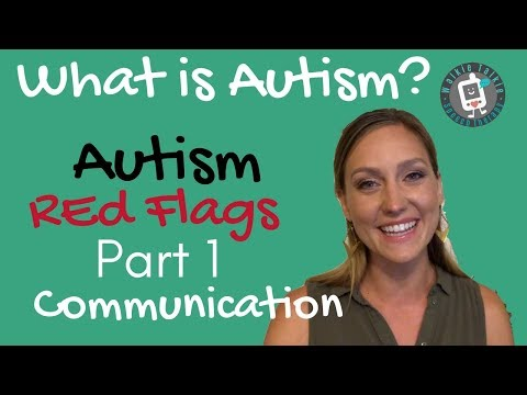 Autism Red Flags PART 1 COMMUNICATION