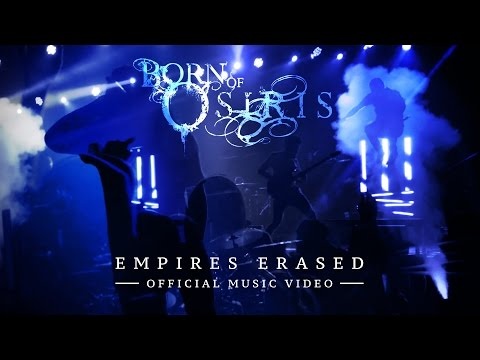 BORN OF OSIRIS - Empires Erased (Official Music Video)