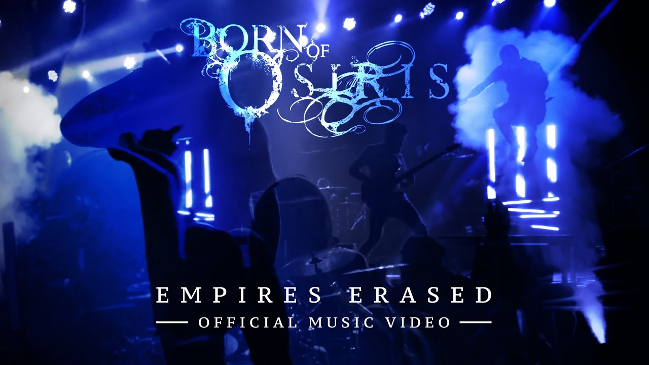 087dbf1598 BORN OF OSIRIS - Empires Erased (Official Music Video) - YouTube