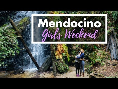Girls Weekend in Mendocino, California