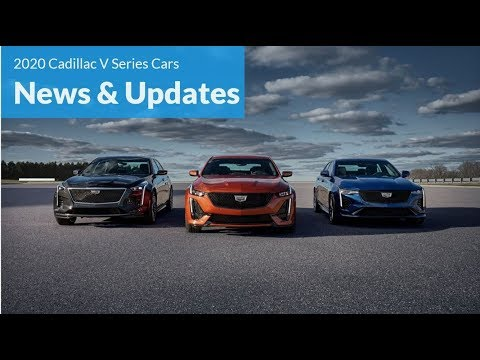 2020 Cadillac V Series Cars - First Look Review, Updates and News: CT4-V, CT5-V, CT6-V