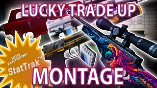 LUCKY TRADE UP MONTAGE