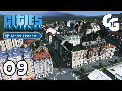 Cities: Skylines - Ep. 9 - I Love European Buildings - Cities: Skylines Mass Transit DLC Gameplay