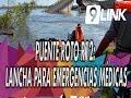 C9 - Puente roto R12: Ponen a disposición lancha para emergencias médicas