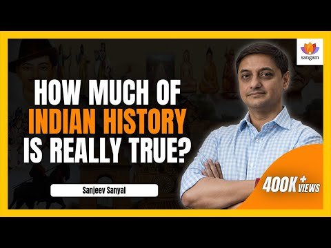 How Much of Indian History Is Really True? | Sanjeev Sanyal