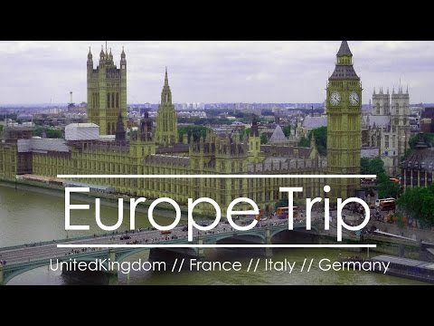 Europe Trip 2015 // United Kingdom // France // Italy // Germany
