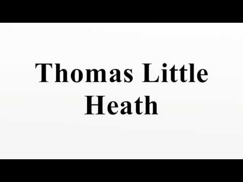 Thomas Little Heath