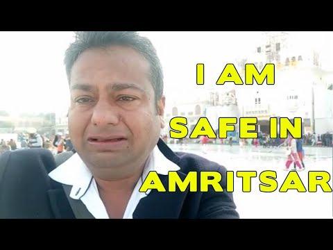 Im safe in Amritsar || Deepak kalal