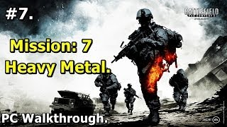 7. Battlefield Bad Company 2 (PC Walkthrough) - Heavy Metal [HD 1080p]
