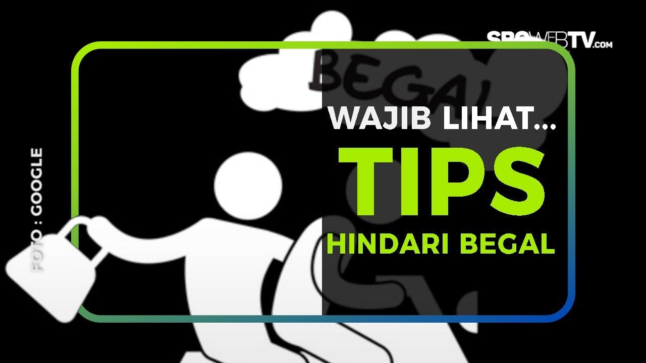 WAJIB LIHAT...TIPS HINDARI BEGAL