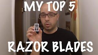 My Top 5 DE Blades