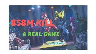 Fortnite 858M Kill. !!   No Playground or click-bait   A Real Game.