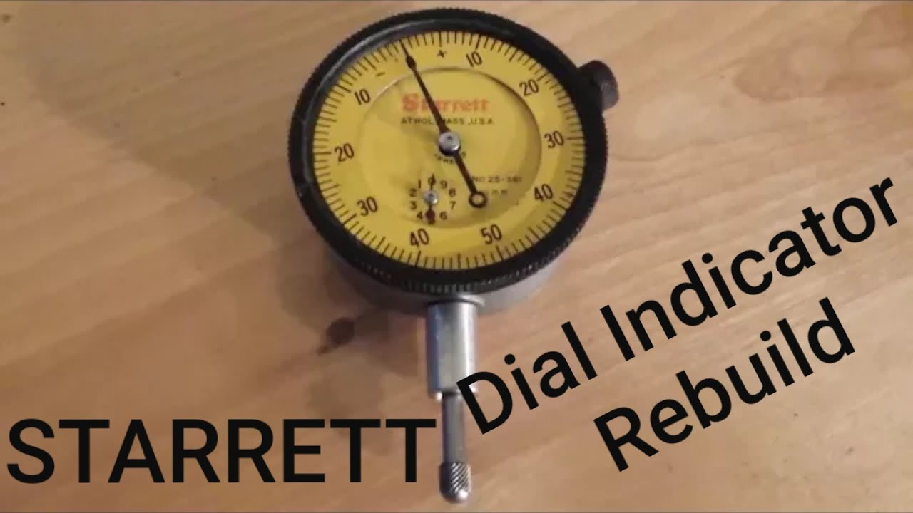 Starrett Dial Indicator >> Starrett Dial Indicator Rebuild Youtube