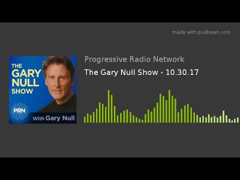The Gary Null Show - 10.30.17
