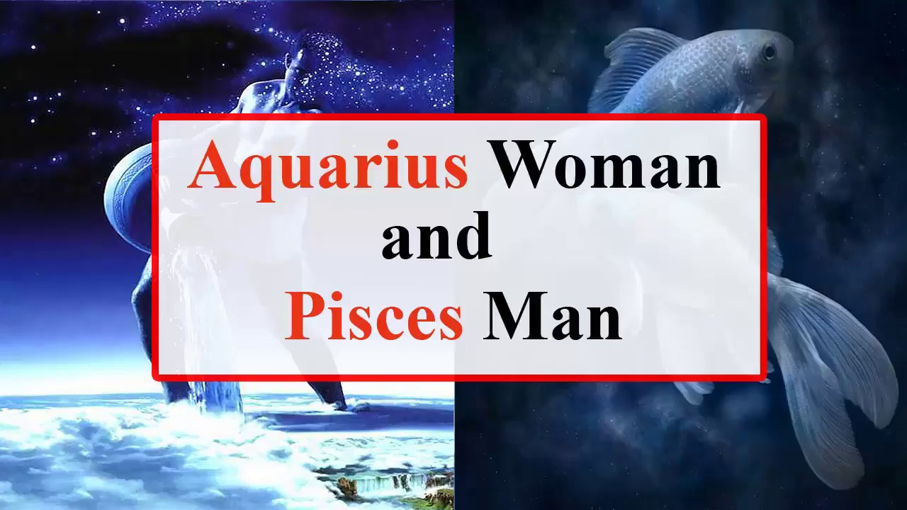 Aquarius woman and pisces woman compatibility