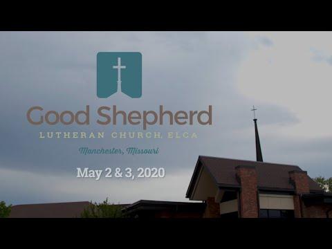 Good Shepherd Lutheran Church - Worship - May 2 & 3, 2020