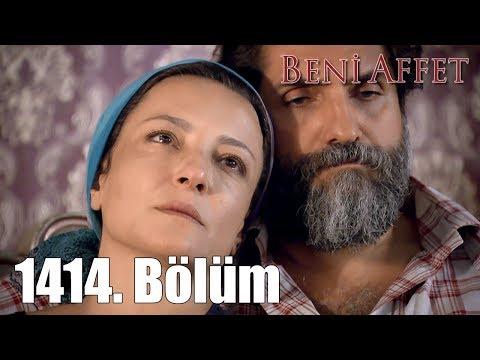 Beni Affet 1414. Bölüm
