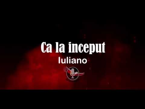 IULIANO - CA LA INCEPUT ♫ [ Lyrics Video]