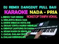 - DJ REMIX DANGDUT KOPLO NONSTOP - KARAOKE NADA COWOK/PRIA | FULL BASS