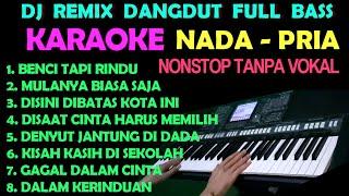 DJ REMIX DANGDUT KOPLO NONSTOP - KARAOKE NADA COWOK/PRIA | FULL BASS