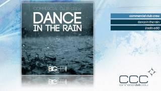 Commercial Club Crew - Dance In The Rain (Radio Edit