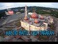 Masjid Baitul Izza Islamic Centre Tarakan from the sky