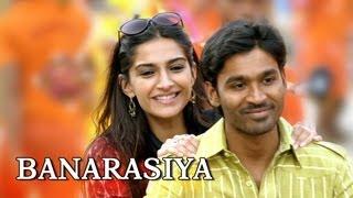 Banarasiya (Video Song) | Raanjhanaa | Dhanush & Sonam Kapoor